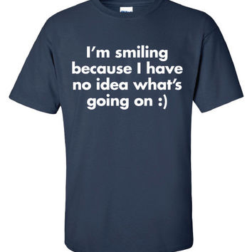 T Shirts Designs Ideas sport t shirt design ideas_2 sport t shirt design ideas Im Smiling Because I Have No Idea Whats Going On Stupid T Shir Shirts