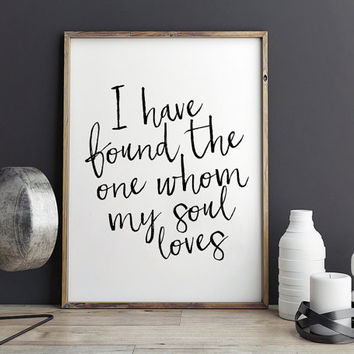 SONG OF SOLOMON 3:4,Printable Art,I Have Found The One Whom My Soul Loves,Bible Verse,Scripture Art,Inspirational Quote,Home Decor,Quote Art
