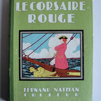 "French Illustrated book for children, ""Le Corsaire Rouge"" (The Red Rover) by Fenimore Cooper, Fernand Nathan, 1942"