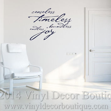 Ceaseless, Timeless, Boundless, Endless Joy, Wall Art, Wall Decal, Vinyl Decal, Vinyl Wall art Ceaseless, Timeless, Boundless, Endless Joy