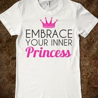EMBRACE YOUR INNER PRINCESS FITTED T-SHIRT
