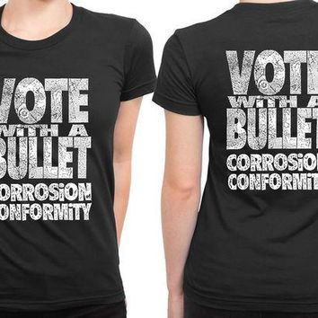 DCCKG72 Corrosion Of Conformity Vote With A Bullet Detail 2 Sided Womens T Shirt