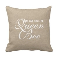 Funny You Can Call Me Queen Bee rustic chic burlap