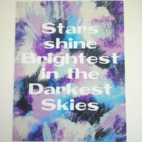 Stars shine brightest in the darkest skies quote 8.5 x 11 inch inspirational art print for baby nursery, kids room, dorm room, or home decor