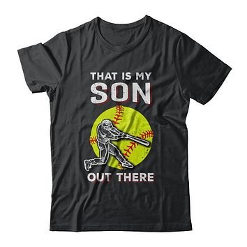 That's My Son Out There Softball Dad Mom