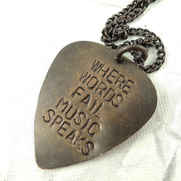Where Words Fail Music Speaks - Hand Stamped brass pendant necklace, Guitar Pick Necklace