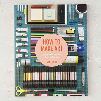 How To Make Art By Mel Elliott