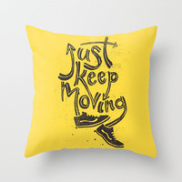 Just Keep Moving Throw Pillow by Albert Blanchet | Society6