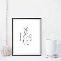 "Typography quote ""Be Free"" Instant download Motivational quote Inspirational poster Wall hanging Typography print Be free quote Word art"