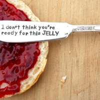 Ready for this Jelly Knife - Hand Stamped, Vintage Silverware, gift under 20