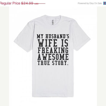 ON SALE My Husband's Wife Is Freaking Awesome True Story Funny T-Shirt