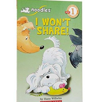 I Won't Share! Scholastic Readers 1