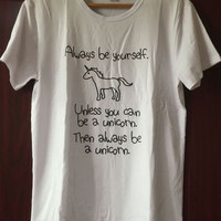 """Always be yourself"" Unicorn Summer Short Sleeve Tee"