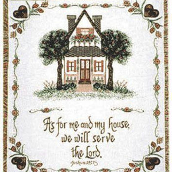 """As For Me And My House Afghan -  """" As For Me And My House, We Will Serve The Lord. """"   Joshua 24:15 """""""