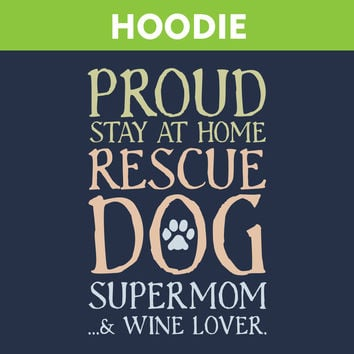 Stay At Home Dog Supermom Hoodie