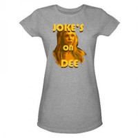It's Always Sunny in Philadelphia Jokes on Dee Women's T-Shirt