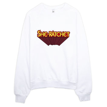 She Ratchet Heroine Typography Sweater