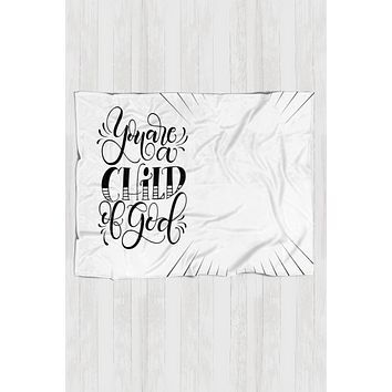 Fleece Blanket - You are a child of God
