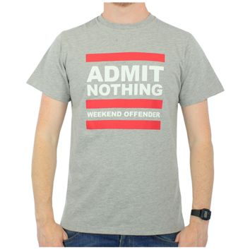 Weekend Offender Admit Nothing T-Shirt - Grey