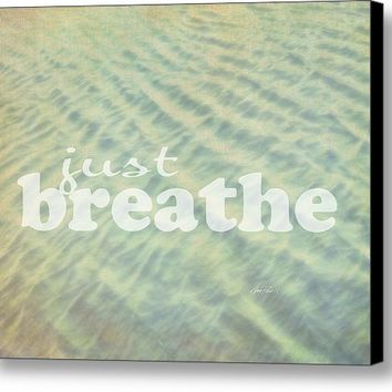 Just Breathe - Textured Photo Art Canvas Print