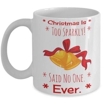 Motivation Christmas Bell Sparkle Holiday Morning Coffee Mug - Funny Sayings & Quotes X-Mas Gift for Her - Hot X-Mas Cocoa, Milk, Cookies, Candy Cane & Pencil Cup for Women, Mom, Grandma, Girlfriend