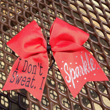 Cheer Bow - I Don't Sweat. I Sparkle