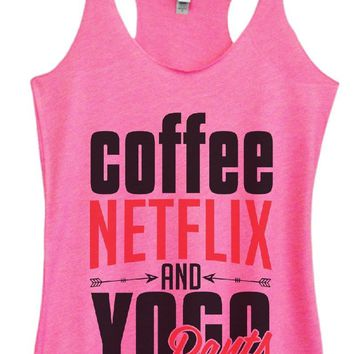 Womens Tri-Blend Tank Top - Coffee, NETFLIX AND YOGA Pants