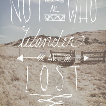 Not All Who Wander Are Lost Art Print by Kyle Naylor | Society6