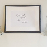 Surround yourself with art - black on white - DIN A4 - Wall Art Print handmade written - original by misssfaith