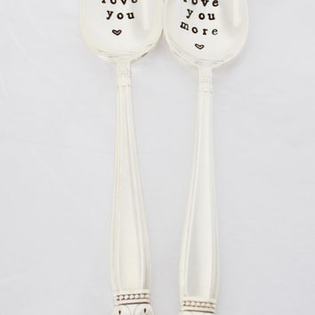 i love you, i love you more. Silverplated- hands tamped vintage spoon- wedding- anniversary gift