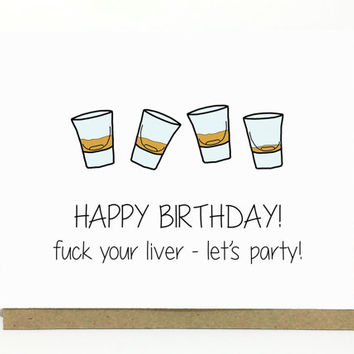 Funny Birthday Card - F-ck Your Liver - Let's Party. Bday Card. Funny Bday. Birthday Card. Happy Birthday.
