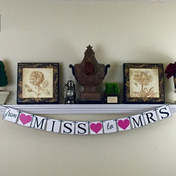 Engagement gift, From Miss to Mrs Banner, Soon to be Mrs Banner, Bridal Shower Decorations, Bridal Shower Sign, Baccalaureate Party