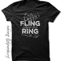 Last Fling Before the Ring Shirt - Bachelorette Party Outfit / Customized Women's Tshirt / Womens Wedding Shirt / Wedding Party Tank Top