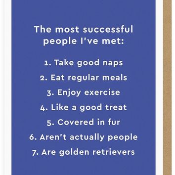 The Most Successful People I've Met Are Golden Retrievers Card