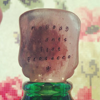 Hand Stamped Nobody Wants Flat Prosecco Spoon Gift