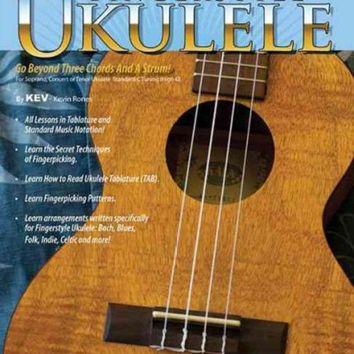 CREYCY2 Kev's Quickstart for Fingerstyle Ukulele: For Soprano, Concert or Tenor Ukuleles in Standard C Tuning (High G)