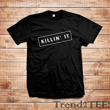 Kilin it Fashion t-shirt trend slogan