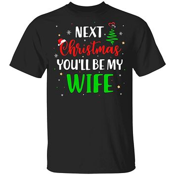 Next Christmas You Will Be My Wife Matching Couple Christmas