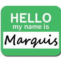 Marquis Hello My Name Is Mouse Pad