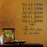 Family Wall Decal- The best days of our lives with Special Dates Vinyl Wall Decal