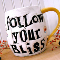 Large Mug Follow Your BLISS Handmade Wheel by LoveArtWorks
