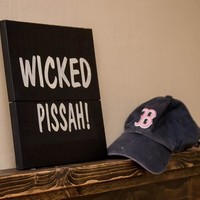 Wicked Pissah Wooden Sign