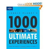 Lonely Planet 1000 Ultimate Experiences