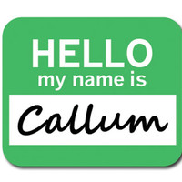 Callum Hello My Name Is Mouse Pad