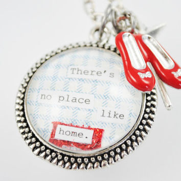 Wizard of Oz - Dorothy Women's Charm Necklace - There's no place like home -Mixed Media, Altered Art, Art Nouveau