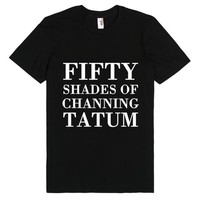 Fifty Shades of Channing Tatum T-Shirt