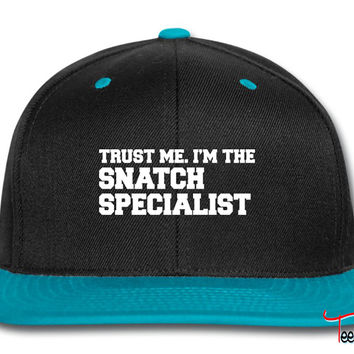 Trust Me I'm The Snatch Specialist Snapback
