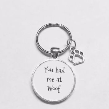 You Had Me At Woof Paw Print Dog Lover Animal Gift Keychain
