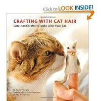 Crafting with Cat Hair: Cute Handicrafts to Make with Your Cat: Kaori Tsutaya, Amy Hirschman: 9781594745256: Amazon.com: Books