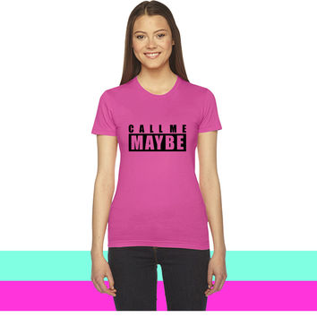 Call Me Maybe women T-shirt